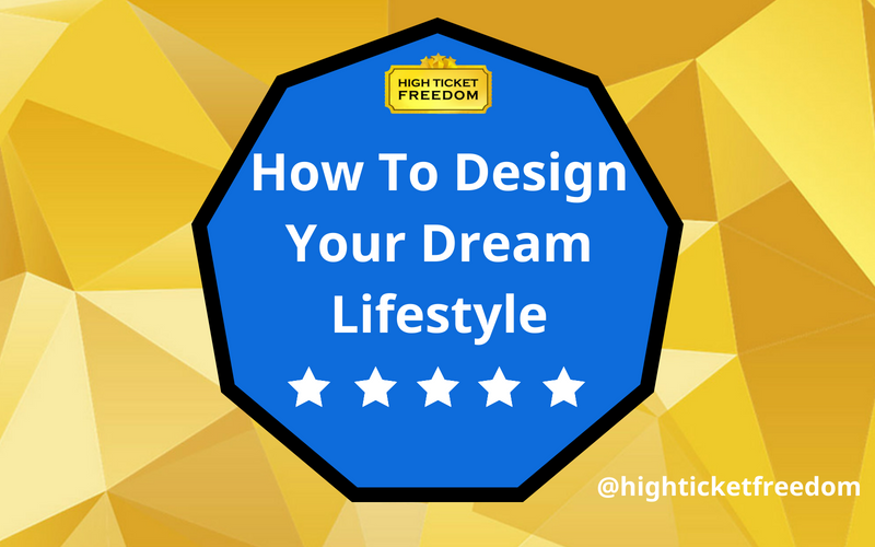 How To Design Your Dream Lifestyle