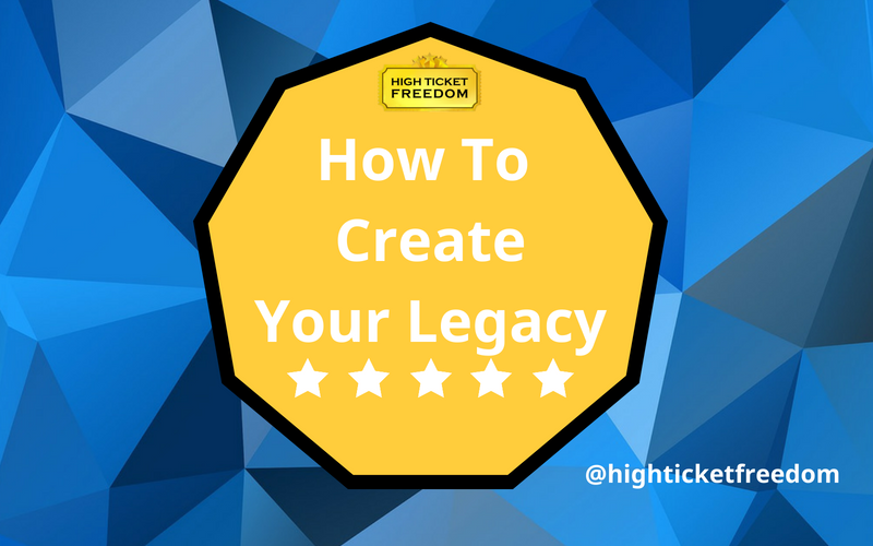 How To Create Your Legacy