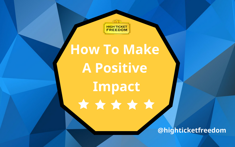 How To Make A Positive Impact