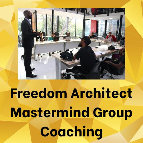 Freedom Architect Mastermind Group Coaching