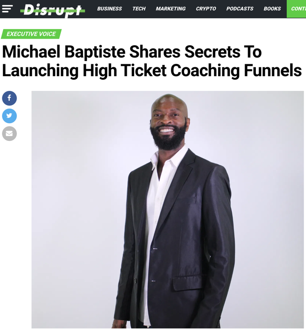 Michael Baptiste Shares Secrets To Launching High Ticket Coaching Funnels In Disrupt Magazine