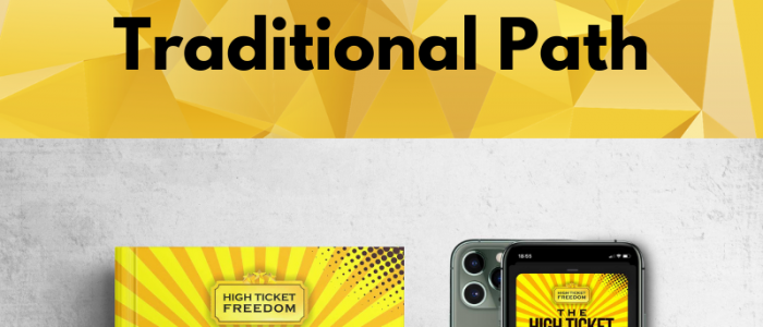 High Ticket Freedom Show Ep16 – The Problem With The Traditional Path