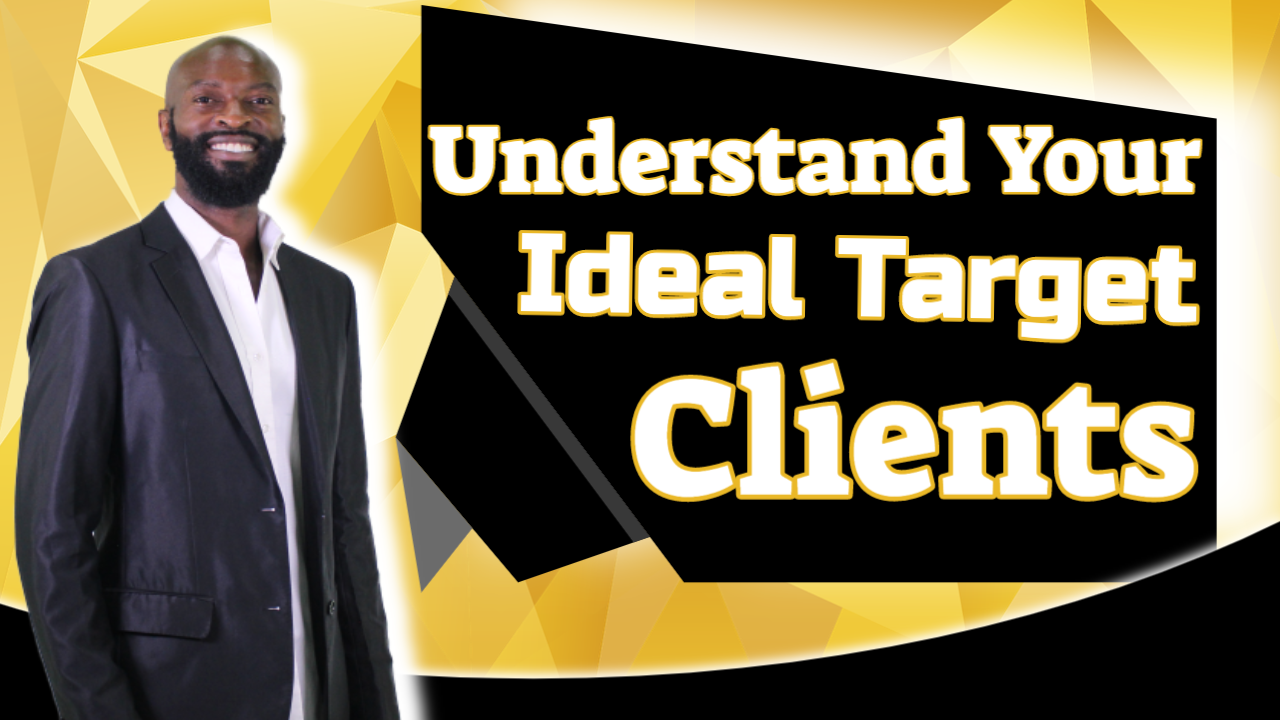 Key# 2 Understand Your Ideal Target Clients