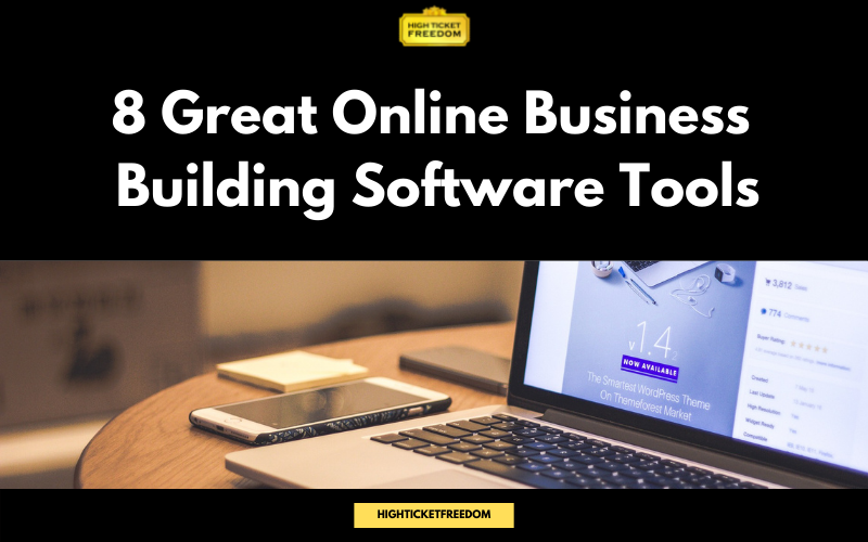 8 Great Online Business Building Software Tools